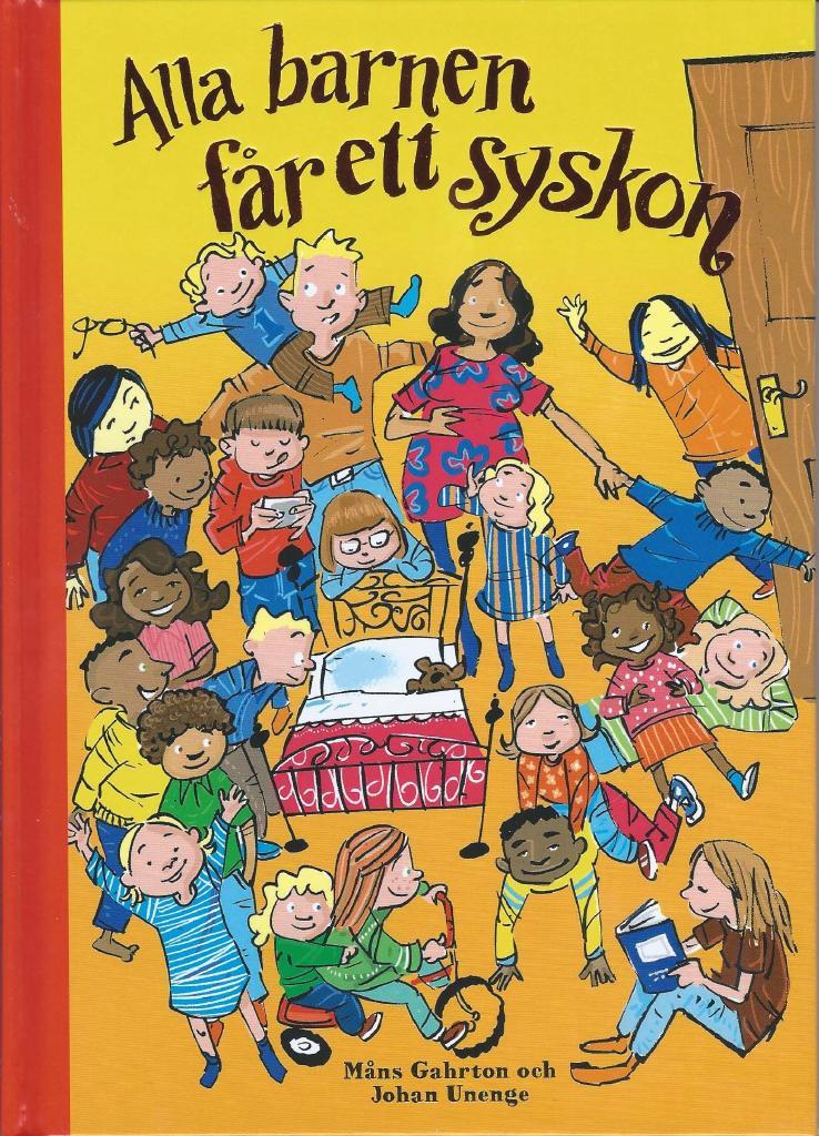 Få syskon bok Alla barnen får ett syskon av Måns Gahrton Johan Unenge