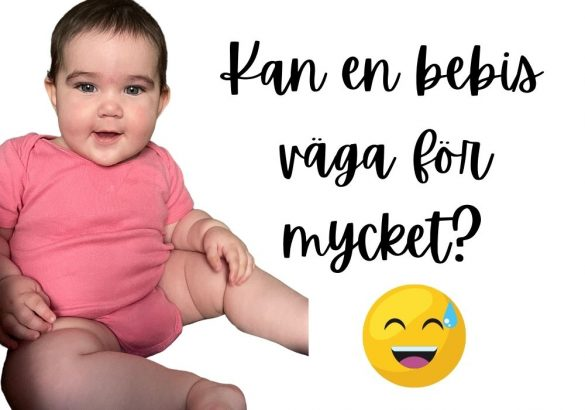 Kan en bebis väga för mycket?